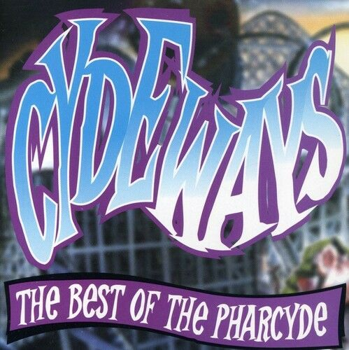 1 of 1 - The Pharcyde, Pharcy - Cydeways: The Best of the Pharcyde [New CD] Explicit