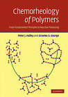 Chemorheology of Polymers: From Fundamental Principles to Reactive Processing by Peter J. Halley, Graeme A. George (Hardback, 2009)