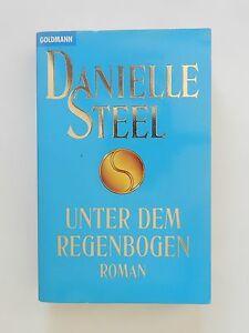 Danielle Steel Unter dem Regenbogen Liebesroman Goldmann Verlag
