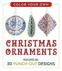 Color Your Own Christmas Ornaments: Features 50 3D Punch-Out Designs by Adams Media (Paperback, 2016)