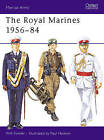 The Royal Marines, 1956-84 by William Fowler (Paperback, 1984)