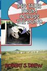 Pig Tales From Across The Pond 9781463423131 by Robert J. Drew Paperback