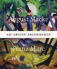 August Macke and Franz Marc: An Artist Friendship by Hatje Cantz (Hardback, 2014)
