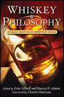 Whiskey and Philosophy: A Small Batch of Spirited Ideas by Turner Publishing Company (Paperback, 2009)