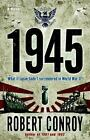 1945 by Robert Conroy (2007, Paperback)
