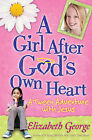 A Girl After God's Own Heart: A Tween Adventure with Jesus by Elizabeth George (Paperback, 2010)