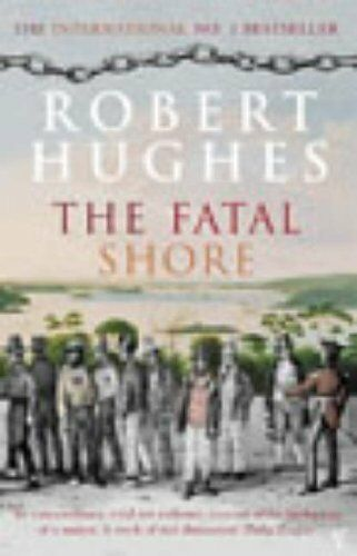 1 of 1 - The Fatal Shore by Hughes, Robert 0099448548 The Cheap Fast Free Post