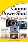 Canon PowerShot Digital Field Guide by Michael A. Guncheon, Charlotte K. Lowrie (Paperback, 2007)