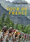 The  Daily Telegraph  Book of the Tour de France by Aurum Press Ltd (Hardback, 2009)