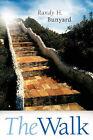 The Walk by Randy H Bunyard (Paperback / softback, 2005)