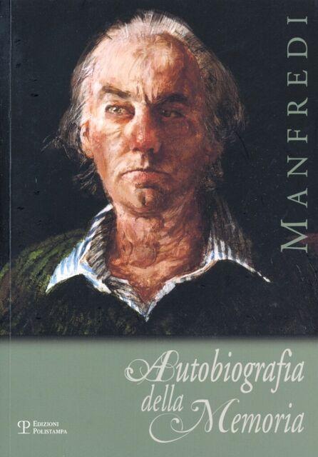 Manfredi. Autobiografia della Memoria - [Polistampa]