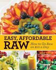 Easy, Affordable Raw: How to Go Raw on $10 a Day by Lisa Viger (Paperback, 2014)