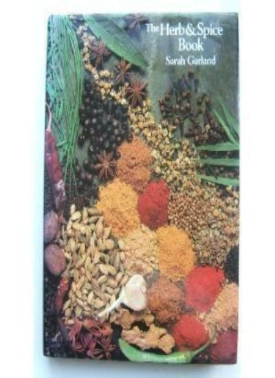 The Herb and Spice Book By Sarah Garland