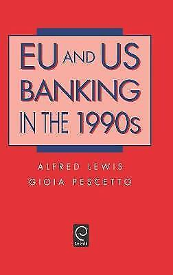 EU and US Banking in the 1990s by Lewis, Alfred, Pescetto, Gioia, Lewis, Andrew