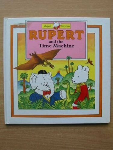 Rupert and the Time Machine (Rupert storytime),No Author