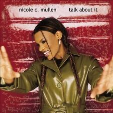 Talk About It by Nicole C. Mullen (CD, Aug-2001, Word Distribution)