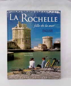 La Rochelle born from the sea by Raymond Silar, photographs by Christian Errath