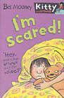 I'm Scared! by Bel Mooney (Paperback, 2003)