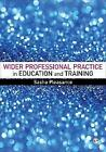 Wider Professional Practice in Education and Training by Sasha Pleasance (Paperback, 2016)
