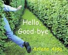 Hello, Good-Bye by Arlene Alda (Hardback, 2011)