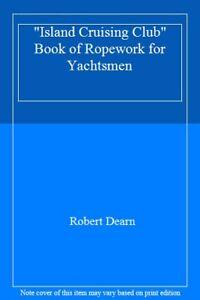 034-Island-Cruising-Club-034-Book-of-Ropework-for-Yachtsmen-By-Robert-Dearn