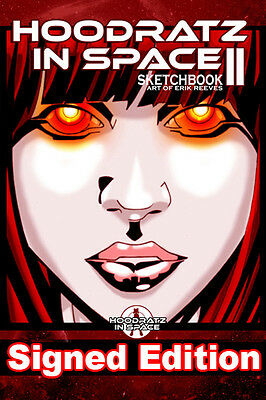 NEW! HOODRATZ IN SPACE SKETCHBOOK #2 signed by Creator ERIK REEVES!