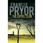 The Lifers' Club: An Ancient Site, a Modern Murder by Francis Pryor (Paperback, 2014)