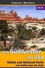 Der Sudwesten Der USA: Stadte Und National Parks Von Kalifornien Bis Utah by Fabian Walden (Paperback / softback, 2015)