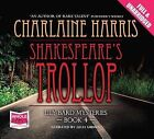 Shakespeare's Trollop by Charlaine Harris (CD-Audio, 2010)