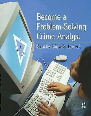 1 of 1 - Become a Problem-Solving Crime Analyst by Clarke, Ronald, Eck, John E.