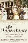 Inheritance: The Story of Knole and the Sackvilles by Robert Sackville-West (Paperback, 2011)