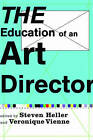 The Education of an Art Director by Allworth Press,U.S. (Paperback, 2005)