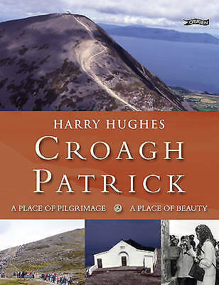 Croagh Patrick: A Place of Pilgrimage. A Place of Beauty-ExLibrary