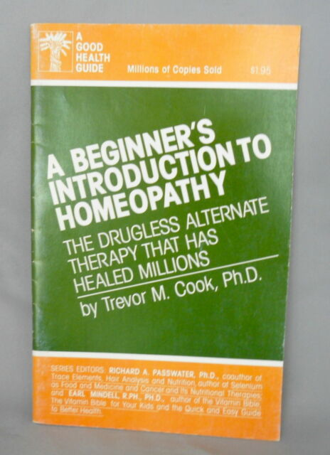 Beginner's Introduction to Homeopathy: Drugless Alternate Therapy Has Healed...