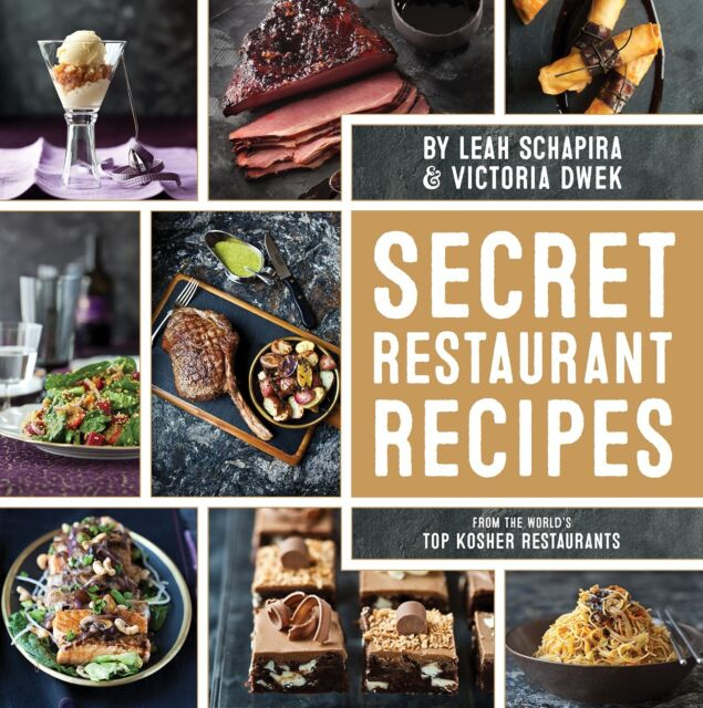 Secret Restaurant Recipes : From the World's Top Kosher Restaurants by  Daniel Lailah, Leah Schapira and Victoria Dwek (2014)