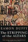 The Stripping of the Altars: Traditional Religion in England, 1400-1580, Second Edition by Eamon Duffy (Paperback, 2005)