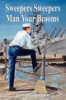 Sweepers Sweepers Man Your Brooms: An Enlisted Man's Story by Jeff Zahratka (Paperback / softback, 2008)