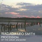Procession of the Great Ancestry by Wadada Leo Smith (CD, Feb-2009, Nessa)