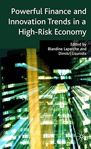 Powerful Finance and Innovation Trends in a High-Risk Economy, , New Book