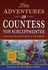 The Adventures of Countess Von Schleppmeister: The Jewel Heist/The Cruise by Elisabeth Von Berrinberg (Paperback / softback, 2015)