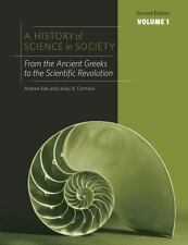 A History of Science in Society : From the Ancient Greeks to the Scientific...