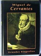 MIGUEL DE CERVANTES - GRANDES BIOGRAFÍAS - ED. RUEDA 2000 - VER INDICE