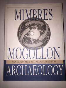 Mimbres-Mogollon-Archaeology-Charles-C-Di-Peso-039-s-Excavations-Anne-I-Woosley