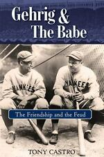 Gehrig and the Babe : The Friendship and the Feud by Tony Castro (2018, Hardcover)