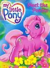 My Little Pony: Meet the Ponies by Namrata Tripathi (2003, Board Book)