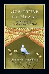 Scripture-by-Heart-Devotional-Practices-for-Memorizing-Gods-Word-by-Joshua-Choonmin-Kang-2010