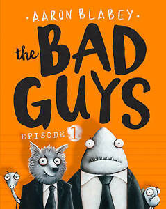 The-Bad-Guys-Episode-1-Blabey-Aaron-Very-Good-Book