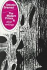 The Modern Prince and Other Writings by Antonio Gramsci (Paperback, 1989)