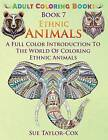 Ethnic Animals: A Full Color Introduction To The World Of Coloring Ethnic Animal