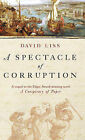 A Spectacle of Corruption by David Liss (Paperback, 2005)